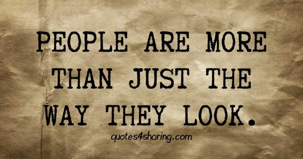 People are more than just the way they look