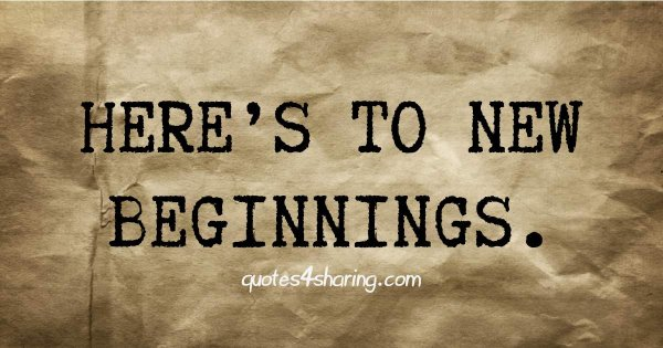 Here's to new beginnings