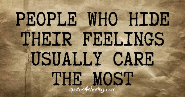 People who hide their feelings usually care the most