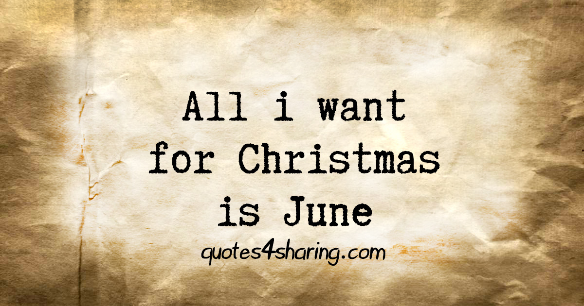 All i want for Christmas is June
