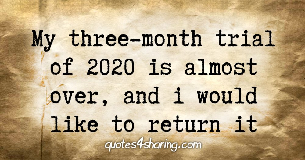 My three-month trial of 2020 is almost over, and i would like to return it